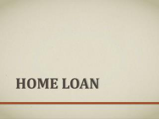Home Loans - Right Approach to Become a Homeowner