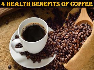 4 Health Benefits of Coffee