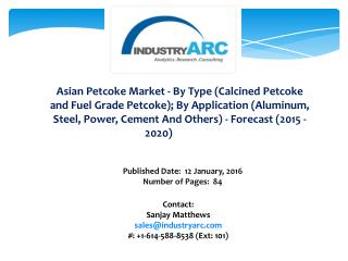 Asian Petcoke Market: China is expected to have high demand for petroleum coke through 2020