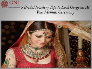 5 Bridal Jewelery Tips to look Gorgeous on Your Mehndi Ceremony