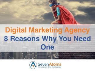 Digital Marketing Agency — 8 Reasons Why You Need One