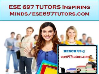 ESE 697 TUTORS Real Success /ese697tutors.com