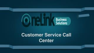 Call Center Customer Service By One Link Solutions