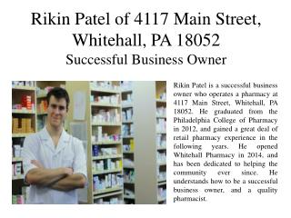 Rikin Patel of 4117 Main Street, Whitehall, PA 18052 - Successful Business Owner