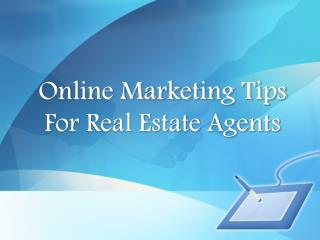 Online Marketing Tips For Real Estate Agents