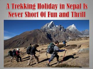 A Trekking Holiday in Nepal Is Never Short Of Fun and Thrill