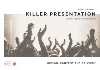 How to Build a Killer Presentation