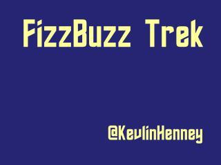 FizzBuzz Trek