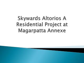 Skyward Group Brings Lavish Flats in Skyward Altorios at Magarpatta