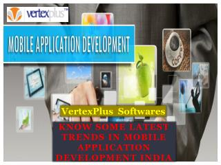 Know some Latest trends in Mobile application development India