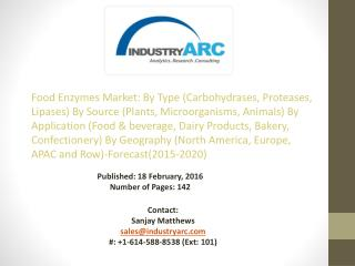 Food enzymes Market is forecasted to grow at a CAGR of 5.8% during 2015-2020 - IndustryARC
