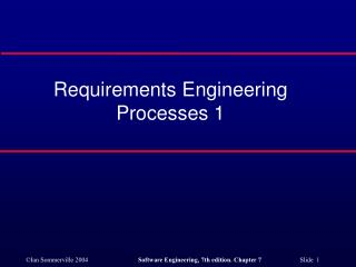 Requirements Engineering Processes 1