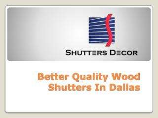 Better Quality Wood Shutters In Dallas