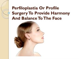 Perfiloplastia Or Profile Surgery To Provide Harmony And Balance To The Face
