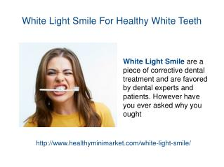 White Light Smile Get Back Shining White teeth Today