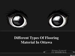 Different Types Of Flooring Material In Ottawa