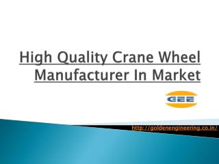 High Quality Crane Wheel Manufacturer In Market