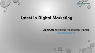 Latest in Digital Marketing