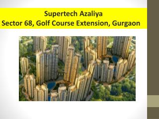 Supertech Azaliya Gurgaon Sector 68