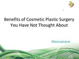 Benefits of Cosmetic Surgery You Have Not Thought About