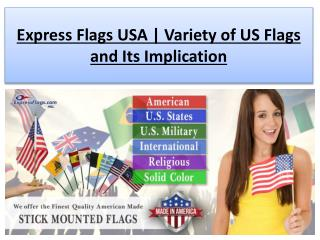 Express Flags USA | Variety of US Flags and Its Implication