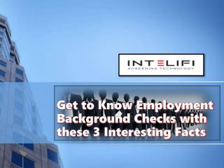 Get to Know Employment Background Checks with these 3 Interesting Fact