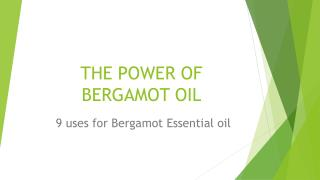 The Power of Bergamot Essential Oil