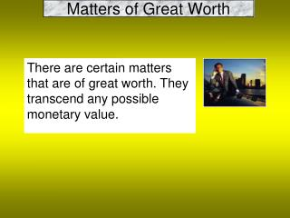 Matters of Great Worth