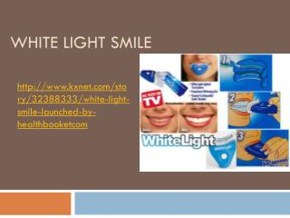 White Light Smile