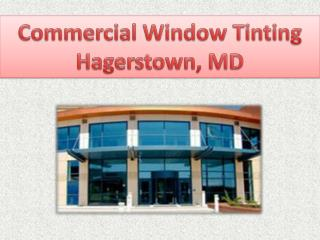 Commercial Window Tinting Hagerstown, MD
