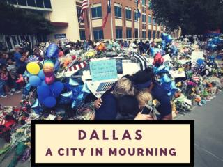 Dallas: A city in mourning