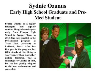 Sydnie Ozanus Early High School Graduate and Pre-Med Student