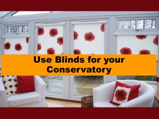 Use Blinds for your Conservatory