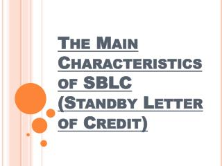 Benefits of SBLC (Standby Letter of Credit)