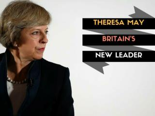 Theresa May: Britain's new leader