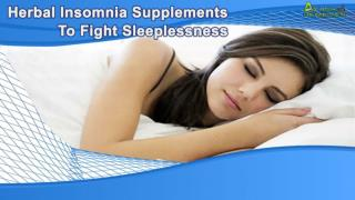 Herbal Insomnia Supplements To Fight Sleeplessness Problem Naturally