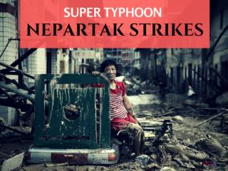 Super typhoon Nepartak strikes