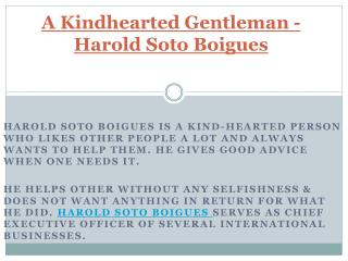 A Kindhearted Gentleman -  Harold Soto Boigues