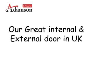 Our Great internal & External door in UK
