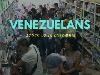 Venezuelans stock up in Colombia