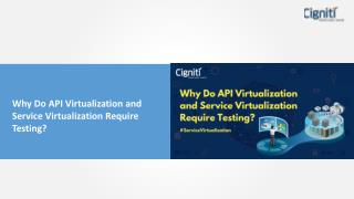 Why Do API Virtualization and Service Virtualization Require Testing