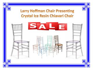 Larry Hoffman Chair Presenting Crystal Ice Resin Chiavari Chair