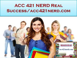 ACC 421 NERD Real Success/acc421nerd.com