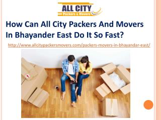 How Can All City Packers and Movers in Bhayander East Do It So Fast?