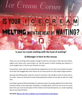 Is your ice cream melting with the heat of waiting? Q-Manager is here to the rescue.