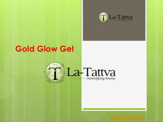 Gold Glow Gel Available Online | La-tattva