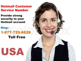 Resolve your Hotmail queries thru Hotmail Customer Service Number 1-877-729-6626 (Toll Free)