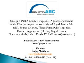 Omega-3 PUFA Market: High demand in Europe for omega 3 foods and nutrition supplements.