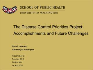 The Disease Control Priorities Project: Accomplishments and Future Challenges