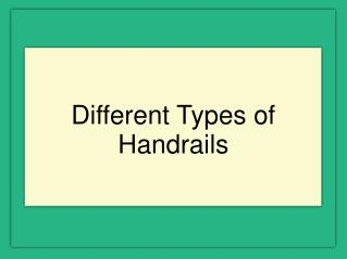 Types of Handrails